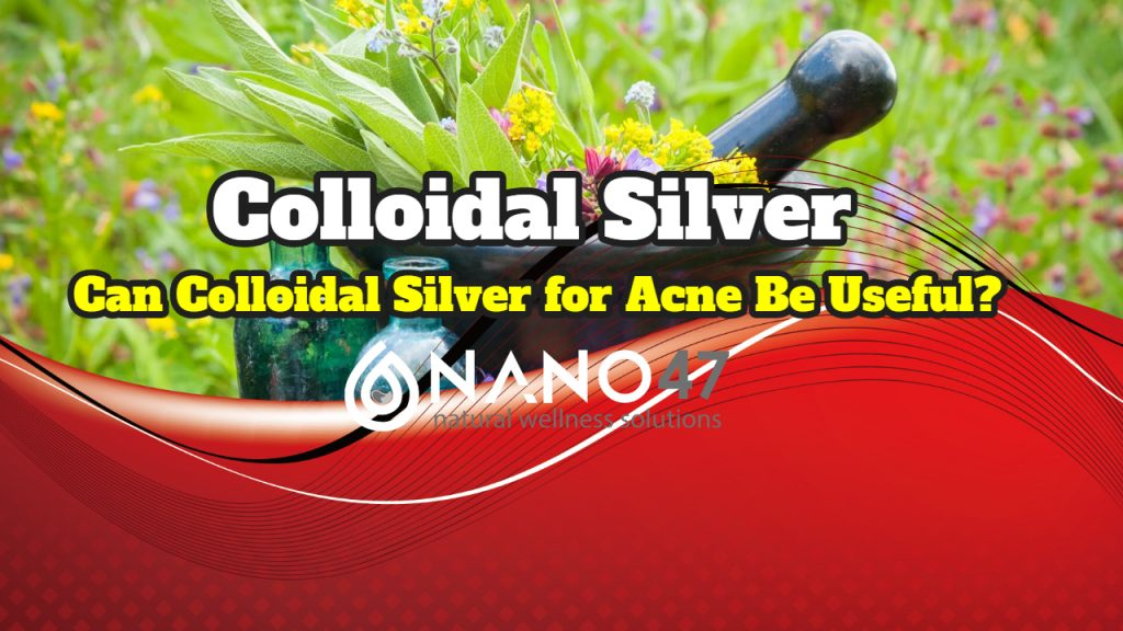 How to Use Colloidal Silver for Acne?