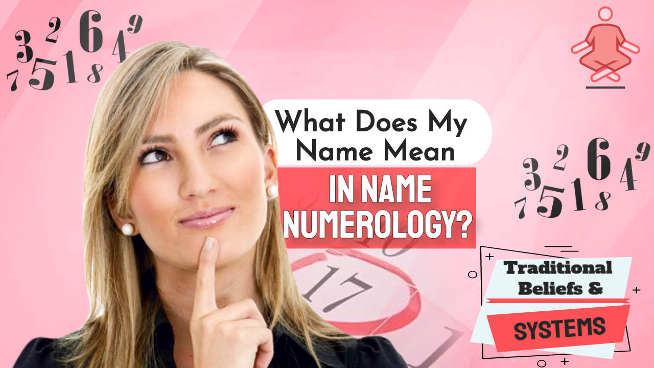 Name Numerology – What Does My Name Mean?